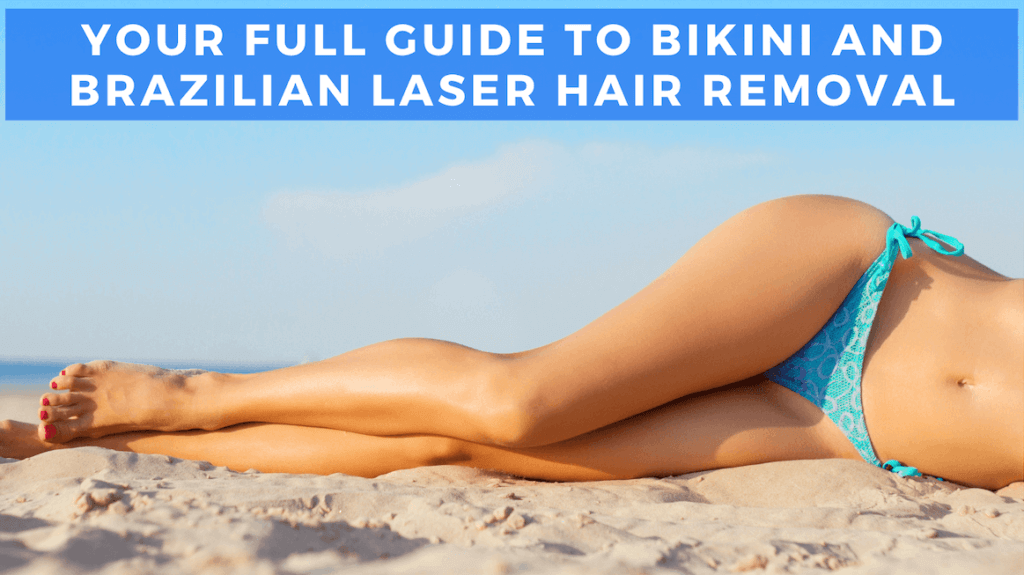 Bikini and Brazilian laser hair removal