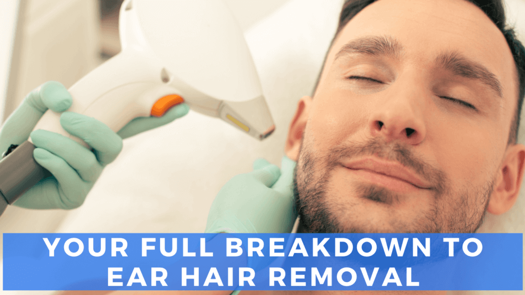 Laser ear hair removal