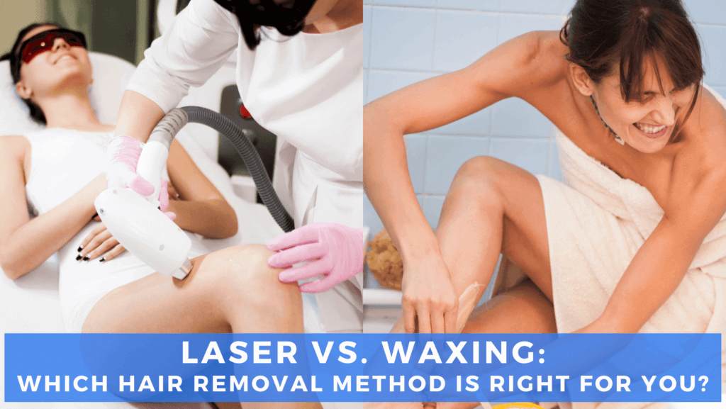 Laser vs waxing