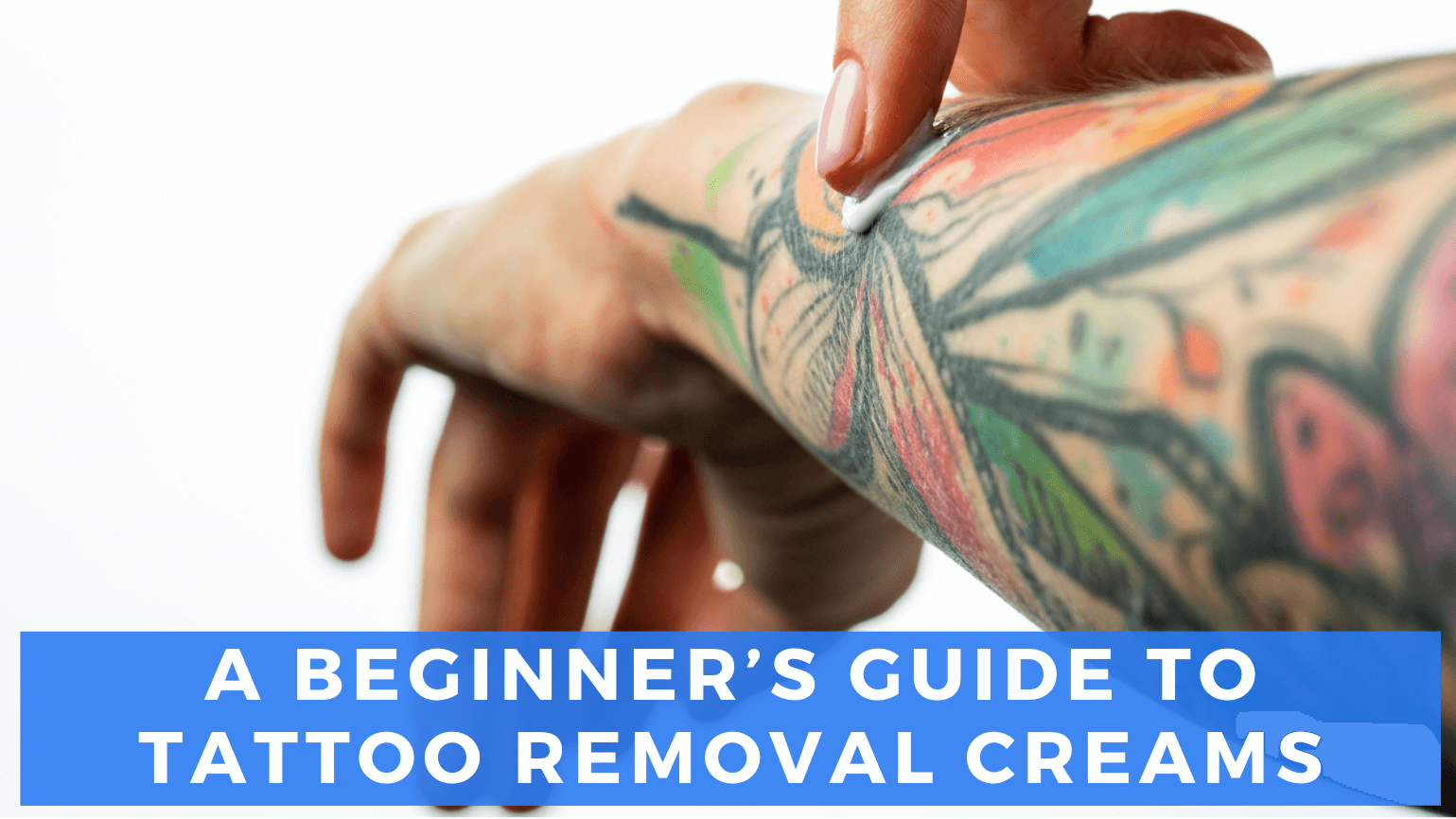 Tattoo Removal Creams: A Guide for Beginners   LaserAll